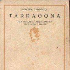 Libros antiguos: SANCHO CAPDEVILA : TARRAGONA GUÍA HISTÓRICO ARQUEOLÓGICA (1929) CON TRES MAPAS PLEGADOS. Lote 143585194