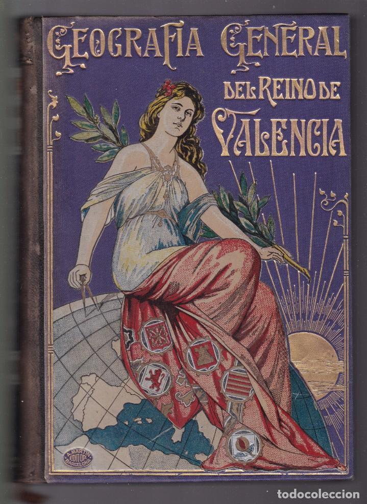 GEOGRAFIA GENERAL DEL REINO DE VALENCIA - 5 VOLUMENES / OBRA COMPLETA 1919 / 1920 ? (Libros Antiguos, Raros y Curiosos - Geografía y Viajes)