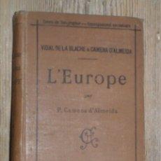 Libros antiguos: ALMEIDA, CAMENA D': L'EUROPE. COURS DE GEOGRAPHIE. 1905. Lote 40028728