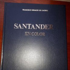 Libros antiguos: SANTANDER EN COLOR - FRANCISCO IGNACIO DE CÁCERES - ED EVEREST -1976. Lote 144560498