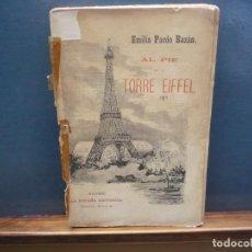 Libros antiguos: AL PIE DE LA TORRE EIFFEL. PARDO BAZÁN. PRIMERA EDICIÓN 1889.. Lote 145059238