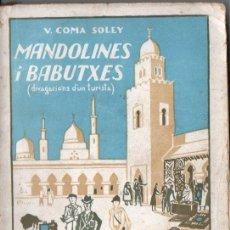 Libros antiguos: COMA SOLEY : MANDOLINES I BABUTXES (LLIB. VERDAGUER, C. 1930). Lote 145527098