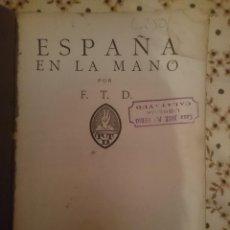 Libros antiguos: ESPAÑA EN LA MANO - AÑO 1930 -TAPAS MAL ESTADO -VER FOTOS. Lote 145777418