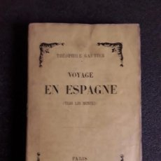 Libros antiguos: GAUTIER THÉOPHILE. VOYAGE EN ESPAGNE (TRAS LOS MONTES). SIGLO XIX.. Lote 145824306