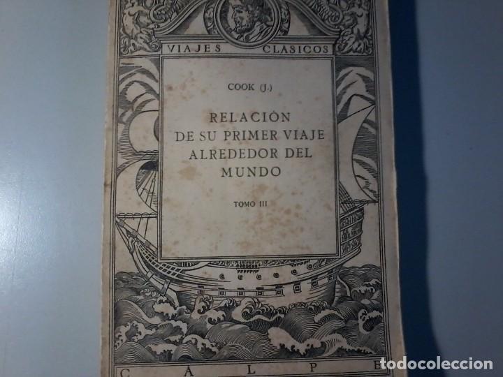 RELACION DE SU PRIMER VIAJE ALREDEDOR DEL MUNDO - JAMES COOK - TOMO III -CALPE 1922 (Libros Antiguos, Raros y Curiosos - Geografía y Viajes)