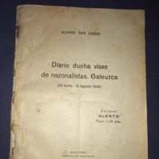 Livres anciens: DIARIO DE UNHA VIAXE DE NAZONALISTAS 1934. MUY RARO LIBRO DE VIAJES NACIONALISTA EN GALLEGO. Lote 147357774