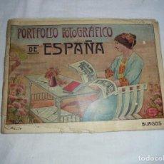 Libros antiguos: PORTFOLIO FOTOGRAFICO DE ESPAÑA BURGOS.CUADERNO Nº 1.LEER Y VER DESCRIPCION. Lote 147509982