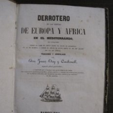 Libros antiguos: DERROTERO DE LAS COSTAS DE EUROPA Y AFRICA-JUAN DOY CARBONELL-IMP·OLIVERES 1849-VER FOTOS(V-15.585). Lote 148070550