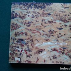 Libros antiguos: UN DÍA A MONGOLIA - LA CAIXA. Lote 148457514