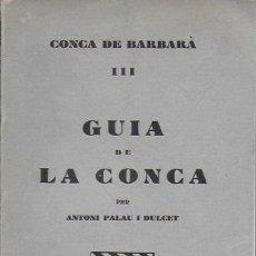Libros antiguos: GUIA DE LA CONCA / A. PALAU DULCET. BCN, 1932. 19X11CM. 168 P.IL + MAPA PLEG.. Lote 149454742
