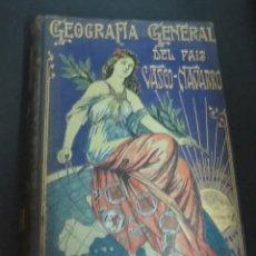 Libros antiguos: GEOGRAFÍA GENERAL DEL PAÍS VASCO-NAVARRO PROVINCIAS VASCONGADAS ALBERTO MARTÍN CIRCA 1910. Lote 149503002