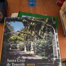 Libros antiguos: SANTA CRUZ DE TENERIFE AÑO 2003. 203 PAG. 28X30 CMS. TAPA DURA CON SOBRECUBIERTA. Lote 149828834