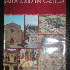 Libros antiguos: GONZALEZ, FÉLIX ANTONIO: VALLADOLID EN CASTILLA.. Lote 149987062