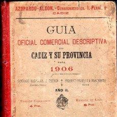 Libros antiguos: GUIA OFICIAL DESCRIPTIVA DE CADIZ Y SU PROVINCIA. SANTIAGO CASANOVA Y PATRÓN. AÑO II. 1906.. Lote 151378246