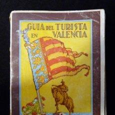 Libros antiguos: GUÍA DEL TURISTA EN VALENCIA, DECLARADA GUÍA OFICIAL DE LA CIUDAD. JOSÉ E. GALIANA, 1929. Lote 152420590