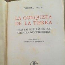 Libros antiguos: LA CONQUISTA DE LA TIERRA WILHELM TREUE. Lote 152514234