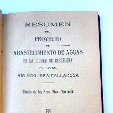Libros antiguos: EL PALLARESA EN BARCELONA - 1911 - PROYECTO DE ABASTECIMIENTOS DE AGUAS . Lote 152878434
