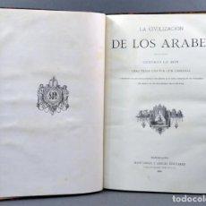 Libros antiguos: LA CIVILIZACIÓN DE LOS ÁRABES GUSTAVO LE BON MONTANER Y SIMÓN EDITORES 1886. Lote 152903038