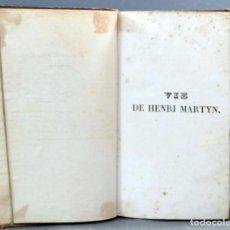 Libros antiguos: VIE DE HENRI MARTYN ANONYME JOHN SARGENT IMP PA BONNANT 1828 MISSIONAIRE AUX INDES ORIENTALES PERSE. Lote 153219706