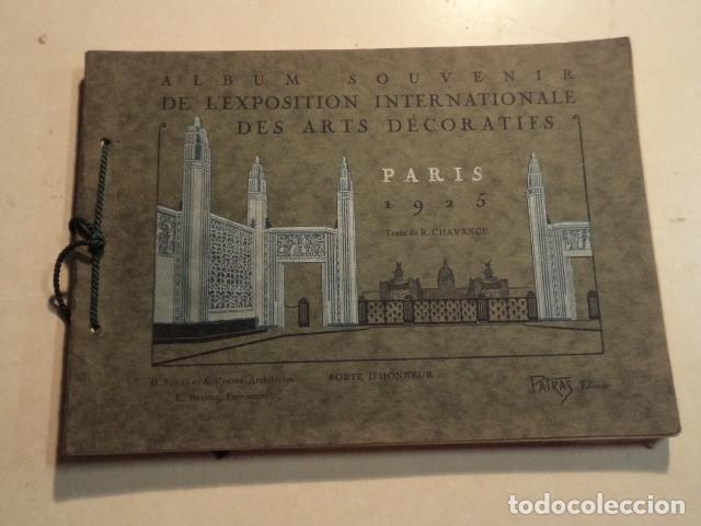 ALBUM SOUVENIR DE L'EXPOSITION INTERNACIONALE DES ARTS DÉCORATIFS - PARIS 1925 - TEXTE DE CHAVANGE (Libros Antiguos, Raros y Curiosos - Geografía y Viajes)