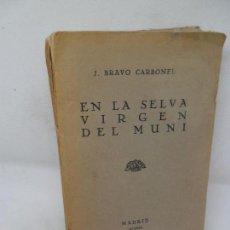 Livros antigos: EN LA SELVA VIRGEN DEL MUNI, J. BRAVO CARBONELL, MADRID, 1925. Lote 154022282
