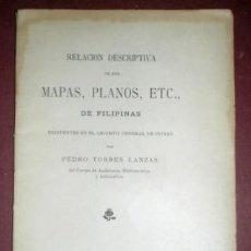 Libros antiguos: PEDRO TORRES LANZAS: RELACIÓN DESCRIPTIVA DE LOS MAPAS, PLANOS, ETC. DE FILIPINAS. 1897.. Lote 154334430