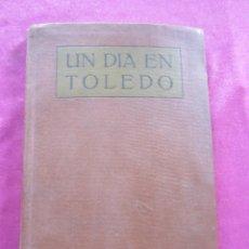 Libros antiguos: UN DÍA EN TOLEDO. GUÍA ARTÍSTICA ILUSTRADA. - RIERA VIDAL, P. 1930. Lote 155083498