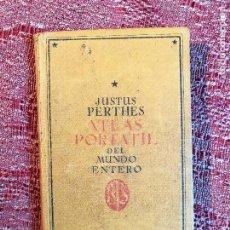 Libros antiguos: ATLAS PORTATIL DEL MUNDO ENTERO -JUSTUS PERTHES 1931---REF-1AC. Lote 155642638
