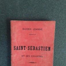 Libros antiguos: (VIAJES) SAINT-SEBASTIEN ET SES ENVIRONS. GUIDES JOANNE. Lote 155647114