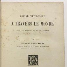 Libros antiguos: VOYAGE PITTORESQUE A TRAVERS LE MONDE. MORCEAUX EXTRAITS DE DIVERS AUTEURS. 1877. GRABADOS. . Lote 155810382