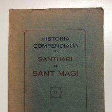 Libros antiguos: HISTORIA COMPENDIADA DEL SANTUARI DE SANT MAGÍ. . Lote 155825322