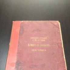 Libros antiguos: ELÉMENTS DE GÉOGRAPHIE COURS SUPÉRIEUR 1900. Lote 155835564