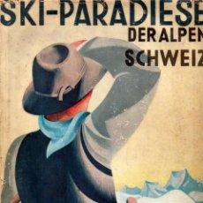 Libros antiguos: SKI PARADIESE DER ALPEN SCHWEIZ (MUNCHEN, 1932). Lote 156216338