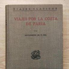 Libros antiguos: VIAJES POR LA COSTA DE PARIA. M. F. DE NAVARRETE. VIAJES CLÁSICOS, ESPASA-CALPE, 1923.. Lote 156807730
