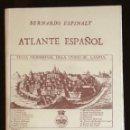 Libros antiguos: ATLANTE ESPAÑOL-REINO DE VALENCIA-PARTE II(30€). Lote 157330234