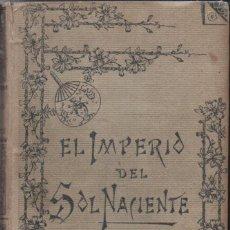 Libros antiguos: JUAN LUCENA DE LOS RÍOS : EL IMPERIO DEL SOL NACIENTE - JAPÓN (MOLINAS, 1896). Lote 157418478