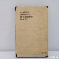 Libros antiguos: TABLA NAVEGACIÓN HANSEN'S IMPROVED EX-MERIDIAN TABLES 1959, EN INGLÉS.. Lote 158137810