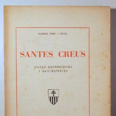 Libros antiguos: FORT I COGUL, EUFEMIÀ - SANTES CREUS. NOTES HISTÒRIQUES I DESCRIPTIVES - BARCELONA 1936 - 28 FOTOGRA. Lote 158385957
