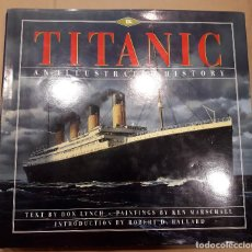 Libros antiguos: TITANIC AN ILUSTRATED HISTORY. Lote 158424930
