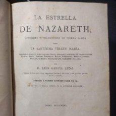 Libros antiguos: LA ESTRELLA DE NAZARETH, LEYENDAS Y TRADICIONES DE TIERRA SANTA. 1868. TOMO II. 14 LITOGRAFÍAS.. Lote 158875282