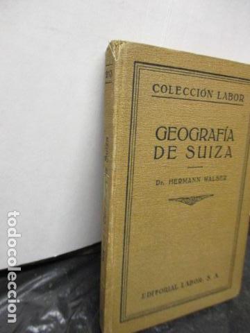 Libros antiguos: GEOGRAFIA DE SUIZA. DR. HERMANN WALSER. EDITORIAL LABOR, S. A. COLECCION LABOR. 1929. - Foto 2 - 159136722