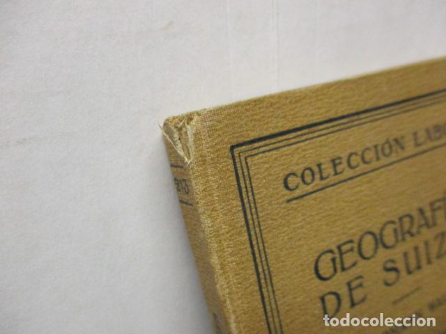 Libros antiguos: GEOGRAFIA DE SUIZA. DR. HERMANN WALSER. EDITORIAL LABOR, S. A. COLECCION LABOR. 1929. - Foto 3 - 159136722