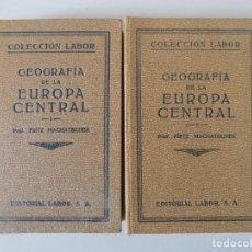 Libros antiguos: LIBRERIA GHOTICA. MACHATSCHEK. GEOGRAFIA DE LA EUROPA CENTRAL. ED. LABOR 1933. 2 TOMOS.ILUSTRADO.. Lote 159267074