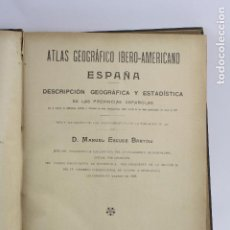 Libros antiguos: ATLAS GEOGRÁFICO IBERO-AMERICANO ESPAÑA DESCRIPCIÓN GEOGRÁFICA Y ESTADÍSTICA, M. ESCUDÉ, 1900 - 1903. Lote 159351006