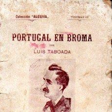Libros antiguos: LUIS TABOADA : PORTUGAL EN BROMA (1902) ILUSTRACIONES DE XAURADÓ. Lote 159530858