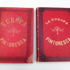 Libros antiguos: EUROPA PINTORESCA 2 TOMOS MONTANER Y SIMÓN 1882/83. Lote 159839234