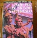 Libros antiguos: LIBRO VIAJES POR EL MUNDO PINTORESCO 1973 DE GASSO EDICIONES. Lote 160409890