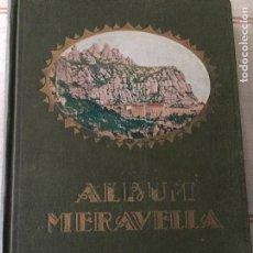 Libros antiguos: ALBUM MERAVELLA I. COMARQUES D' INTERIOR. 27X20CM. 326 P.. Lote 160768902