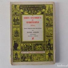 Libros antiguos: LIBRERIA GHOTICA. MANUEL ANGELÓN. GUIA SATÍRICA DE BARCELONA (1854) ILUSTRADO.. Lote 161377574