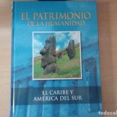 Libros antiguos: EL PATRIMONIO DE LA HUMANIDAD: EL CARIBE Y AMÉRICA DEL SUR. Lote 161477698